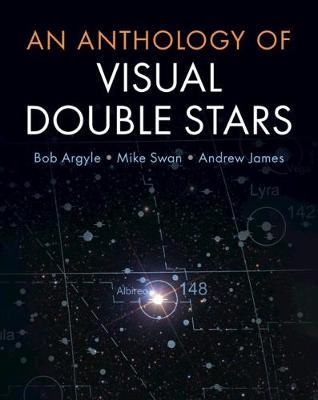 An Anthology of Visual Double Stars by Bob Argyle