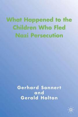 What Happened to the Children Who Fled Nazi Persecution by G. Sonnert
