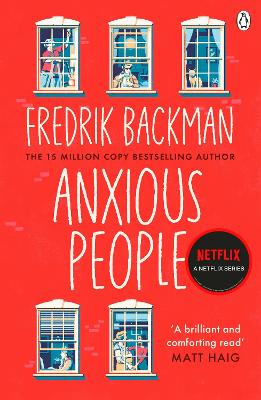 A Anxious People: The No. 1 New York Times bestseller from the author of A Man Called Ove by Fredrik Backman