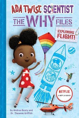 Ada Twist, Scientist: Why Files #1: Exploring Flight! by Andrea Beaty
