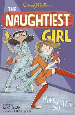 The Naughtiest Girl: Naughtiest Girl Marches On by Anne Digby