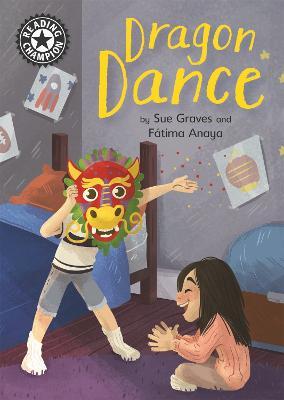 Reading Champion: Dragon Dance: Independent Reading 13 by Fatima Anaya