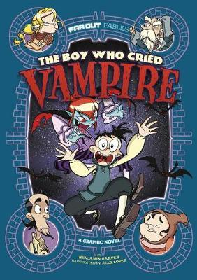 The Boy Who Cried Vampire by Benjamin Harper