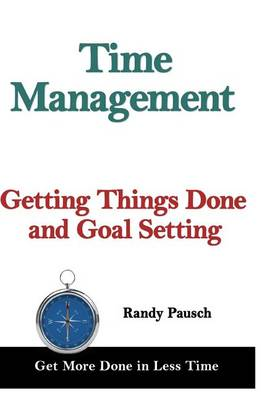 Time Management by Randy Pausch