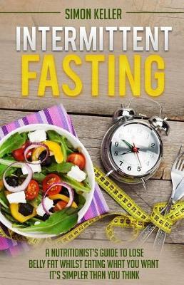 Intermittent Fasting by Simon Keller