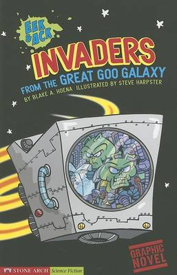 Invaders from the Great Goo Galaxy by Blake A Hoena