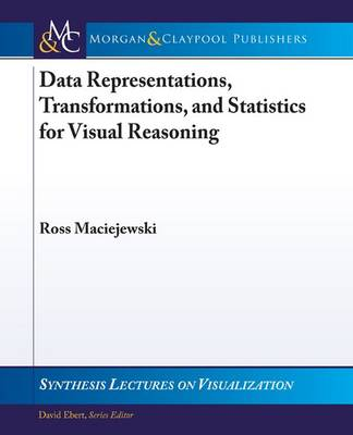 Data Representations, Transformations, and Statistics for Visual Reasoning by Ross Maciejewski