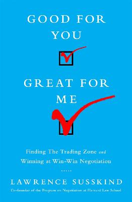 Good for You, Great for Me by Lawrence Susskind