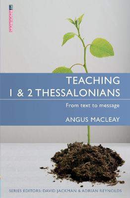Teaching 1 & 2 Thessalonians by Angus MacLeay