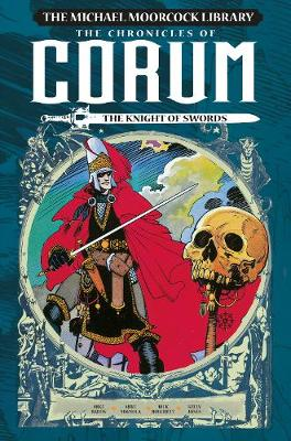 The Michael Moorcock Library: The Chronicles of Corum Volume 1 - The Knight of Swords by Kelley Jones