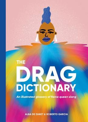 The Drag Dictionary: An illustrated glossary of fierce Queen slang book
