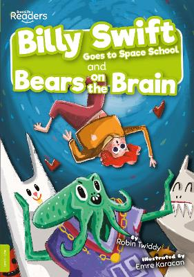 Billy Swift Goes To Space School and Bears on The Brain by Robin Twiddy