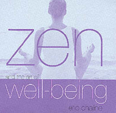 Zen And The Art Of Well Being by Eric Chaline