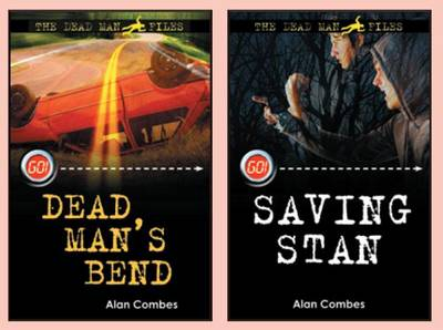 The Dead Man Files: WITH Dead Man's Bend AND Saving Stan by Alan Combes