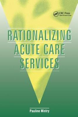 Rationalizing Acute Care Services by Pauline Mistry