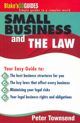 Blake's Go Guide Small Business and Law: Blake's Go Guides by Peter Townsend