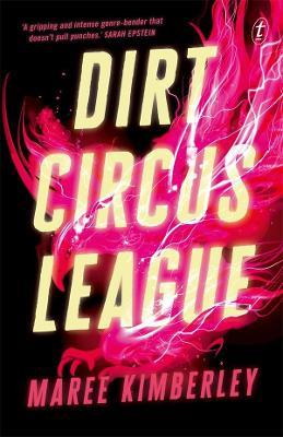 Dirt Circus League by Maree Kimberley