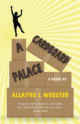 A Cardboard Palace by Allayne Webster