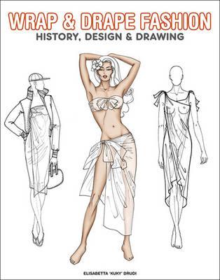 Wrap & Drape Fashion by Elisabetta Drudi