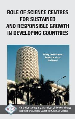 Role of Science Centres for Sustained and Responsible Growth in Developing Countries/Nam S&T Centre by NAM S&T Centre
