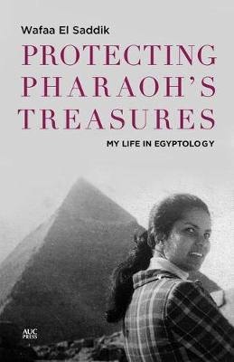Protecting Pharaoh's Treasures by Wafaa el Saddik