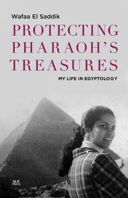 Protecting Pharaoh's Treasures by Wafaa el Saddik