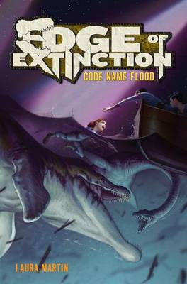Edge of Extinction #2: Code Name Flood by Laura Martin