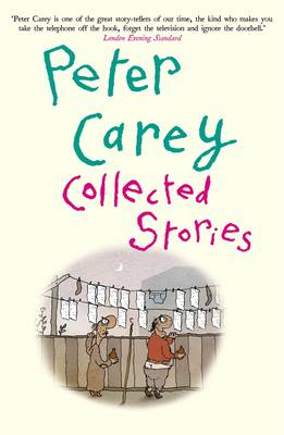 Collected Stories by Peter Carey