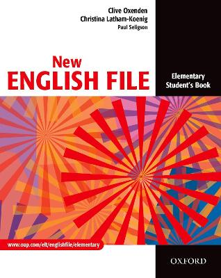 New English File: Elementary: Student's Book New English File: Elementary: Student's Book Student's Book Elementary level by Clive Oxenden