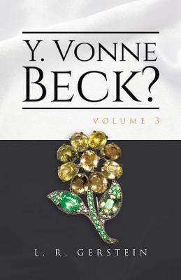Y. Vonne Beck? Volume 3 by L R Gerstein