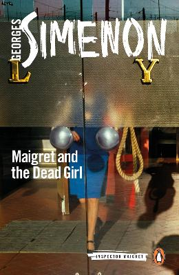 Maigret and the Dead Girl: Inspector Maigret #45 by Georges Simenon