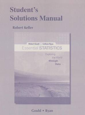 Student's Solutions Manual for Essential Statistics by Robert N. Gould