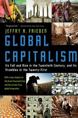 Global Capitalism by Jeffry A. Frieden
