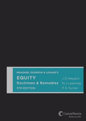 Heydon, Leeming & Turner:Equity Doctrines & Remedies by J. D. Heydon