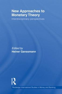 New Approaches to Monetary Theory by Heiner Ganssmann