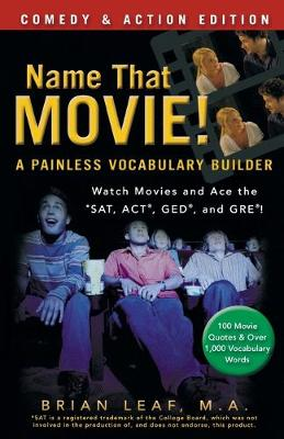 Name That Movie! A Painless Vocabulary Builder by Brian Leaf