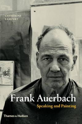Frank Auerbach by Catherine Lampert