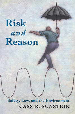 Risk and Reason by Cass R. Sunstein