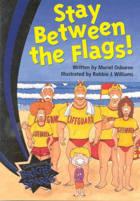 Bright Sparks: Stay between the Flags! by Muriel Osborne
