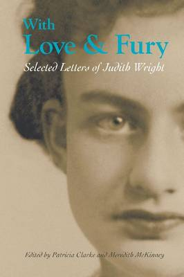 With Love and Fury: Selected Letters of Judith Wright by Meredith McKinney