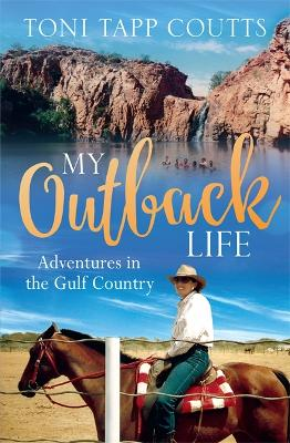 My Outback Life by Ms Toni Tapp Coutts