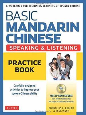 Basic Mandarin Chinese-Speaking & Listening Practice Book by Cornelius C. Kubler