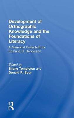 Development of Orthographic Knowledge and the Foundations of Literacy by Shane Templeton