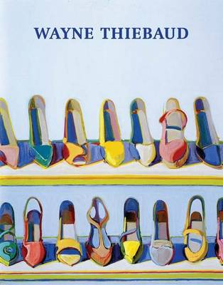 Wayne Thiebaud by John Wilmerding