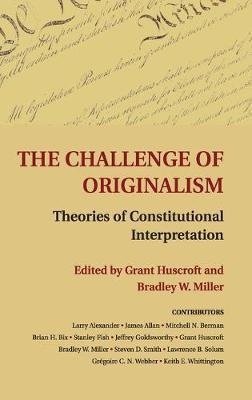 Challenge of Originalism by Grant Huscroft