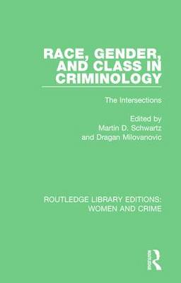 Race, Gender, and Class in Criminology by agan Milovanovic
