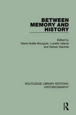 Between Memory and History by Marie Noelle Bourguet