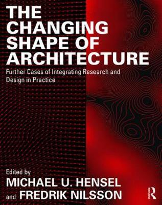 The Changing Shape of Architecture by Michael U. Hensel