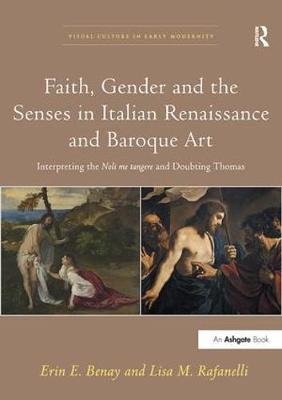 Faith, Gender and the Senses in Italian Renaissance and Baroque Art by Professor Erin E. Benay