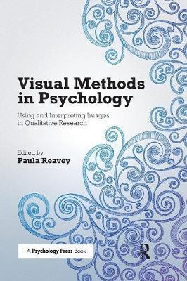 Visual Methods in Psychology by Paula Reavey